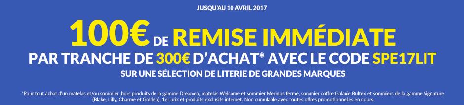 Jusqu'au 10 avril 2017 100 euros de remise immédiate par tranche de 300 euros d'achat* avec le code SPE17LIT sur une sélection de literie de grandes marques